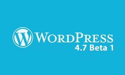 WordPress 4.7 is soon here…